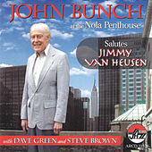 Play & Download John Bunch at the Nola Penthouse Salutes Jimmy Van Heusen by John Bunch | Napster