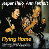 Play & Download Flying Home (feat. Jan Lundgren & N-B Dahlander) by Jesper Thilo | Napster