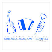 30 Canciones de Guitarra, Acordeón y Trompeta Vol. 1 by Various Artists