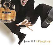 Play & Download A Flying Leap by James Hill | Napster