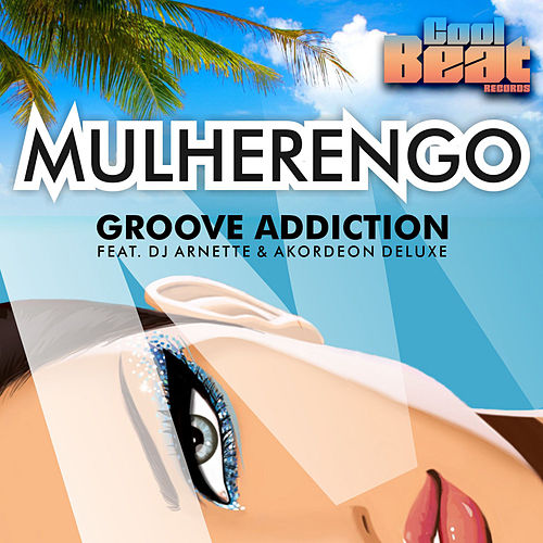 Play & Download Mulherengo by Groove Addiction | Napster