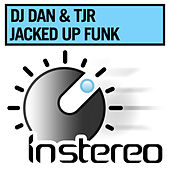 Jacked Up Funk by DJ Dan
