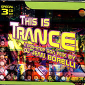 Play & Download This Is Trance - A Non-Stop Goa Mix By DJ Jean Borelli by Various Artists | Napster