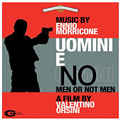 Play & Download Uomini e no by Ennio Morricone | Napster