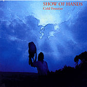 Play & Download Cold Frontier by Show of Hands | Napster