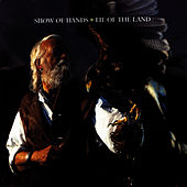 Play & Download Lie Of The Land by Show of Hands | Napster