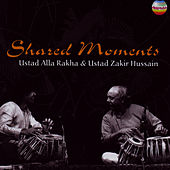 Play & Download Shared Moments by Ustad Alla Rakha | Napster