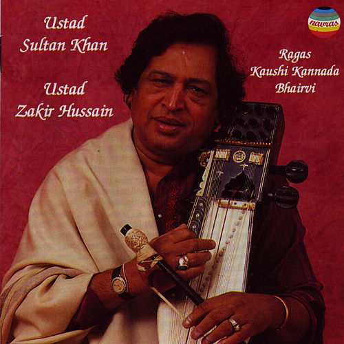 Play & Download Ragas Kaushi Kannada & Bhairvi by Ustad Sultan Khan | Napster