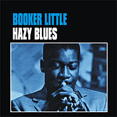 Play & Download Hazy Blues by Booker Little | Napster