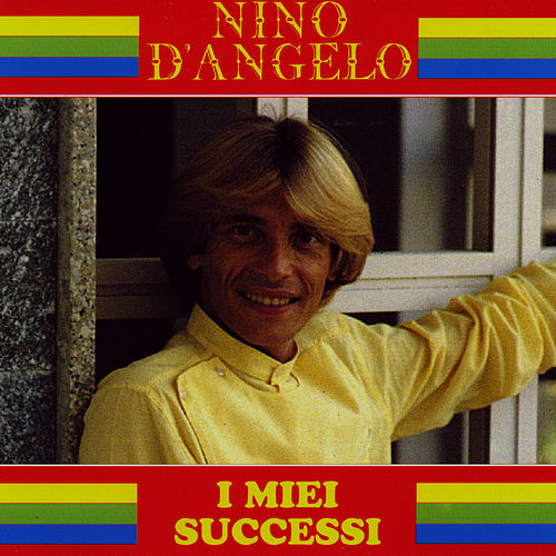 I Miei Successi by Nino D'Angelo