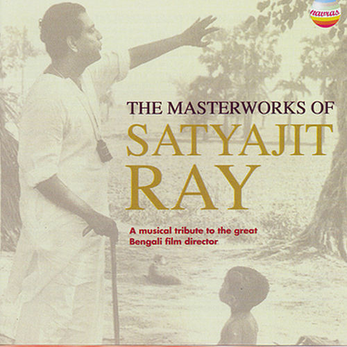 The Masterworks Of Satyajit Ray by Satyajit Ray