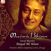 Music from the 13th Century by Ustad Amjad Ali Khan