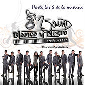 Play & Download Hasta las Seis de la Mañana by Blanco y Negro | Napster