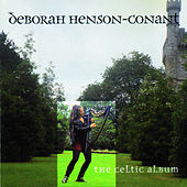 The Celtic Album by Deborah Henson-Conant