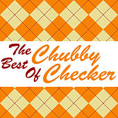 Let's Twist Again, The Very Best of Chubby Checker by Chubby Checker