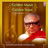 Play & Download Golden Music Golden Years - Volume 1 by Maharajapuram Santhanam | Napster