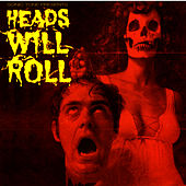 Play & Download Sonic Tone Presents Heads Will Roll by Various Artists | Napster