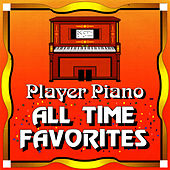 All Time Favorites by Player Piano