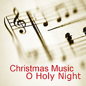 Christmas Music: O Holy Night by Music Themes Group