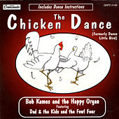 Play & Download The Chicken Dance by Bob Kames | Napster