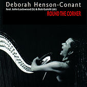 Round The Corner by Deborah Henson-Conant