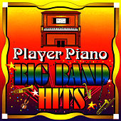 Play & Download Big Band Hits by Player Piano | Napster