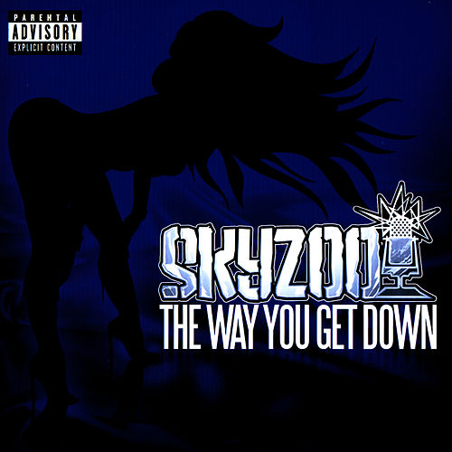 Play & Download The Way You Get Down by Skyzoo | Napster