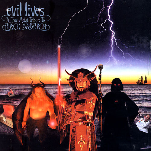 Play & Download Evil Lives: A True Metal Tribute To Black Sabbath by Various Artists | Napster