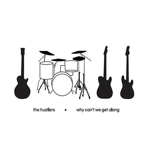 Play & Download Why Can't We Get Along by The Hustlers   Napster