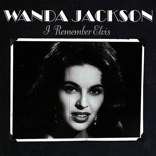 Play & Download I Remember Elvis by Wanda Jackson | Napster