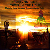 Voices in the Light - Music for Yoga, Massage, Acupuncture, Chakras and Reiki by Marilynn Seits