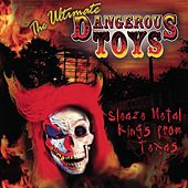 The Ultimate Dangerous Toys by Dangerous Toys