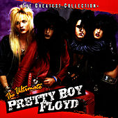 Play & Download The Ultimate Pretty Boy Floyd by Pretty Boy Floyd | Napster