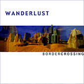 Play & Download Border Crossing by Wanderlust | Napster