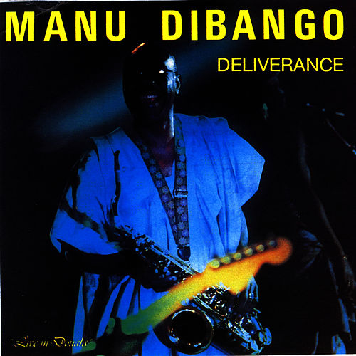 Play & Download Deliverance by Manu Dibango | Napster