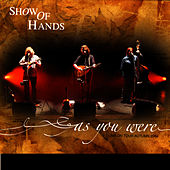 Play & Download As You Were by Show of Hands | Napster