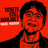Play & Download Tickets Still Available by Marc Maron | Napster