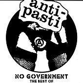 Play & Download The Best Of - No Government by Anti-Pasti | Napster