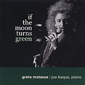 If The Moon Turns Green by Greta Matassa