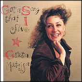 Got A Song That I Sing by Greta Matassa