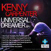 Kenny Carpenter Universal Dreamer EP 1 by Various Artists