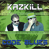 Play & Download Code Blues by Kazkill | Napster