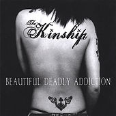 Play & Download Beautiful Deadly Addiction by The Kinship | Napster