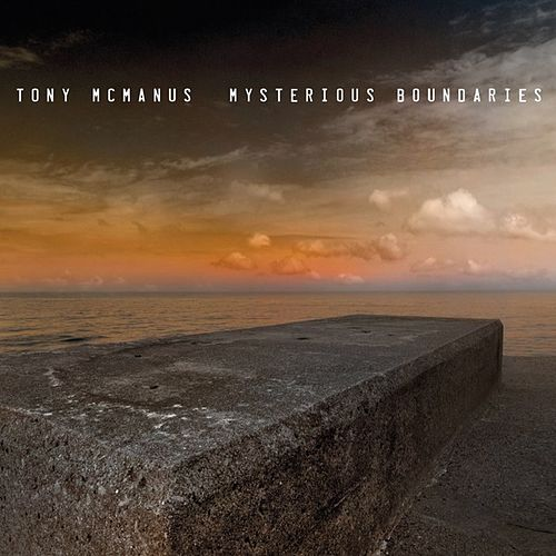 Play & Download Mysterious Boundaries by Tony McManus | Napster