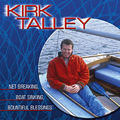 Play & Download Net Breaking, Boat Sinking, Bountiful Blessings by Kirk Talley | Napster