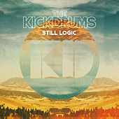 Play & Download Still Logic by The Kickdrums | Napster