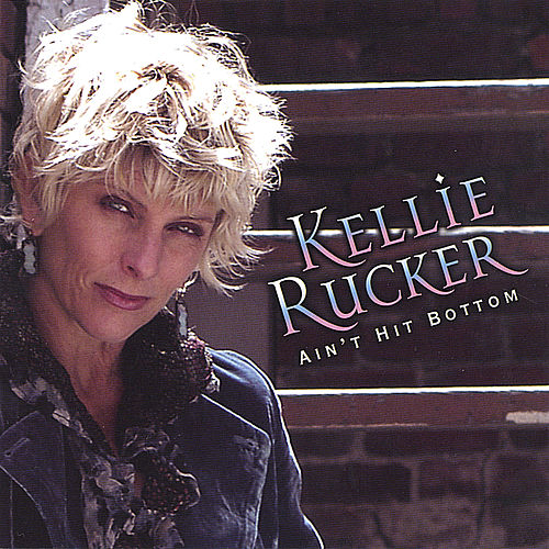 Play & Download Ain't Hit Bottom by Kellie Rucker | Napster
