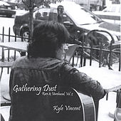 Play & Download Gathering Dust by Kyle Vincent | Napster