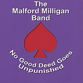 No Good Deed Goes Unpunished by Malford Milligan Band