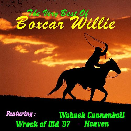 Play & Download Boxcar Willie, the Very Best Of by Boxcar Willie | Napster